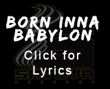 Born Inna Babylon - Lyrics